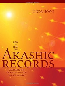 How to Read the Akashic Records, Linda Howe
